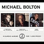 Michael Bolton Timeless: The Classics/Timeless: The Classics, Vol.2/Love Songs