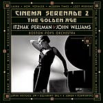 John Williams Cinema Serenade II: The Golden Age