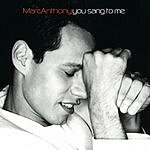 Marc Anthony You Sang To Me (5-Track Maxi-Single)
