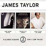 James Taylor New Moon Shine/Never Die Young/That's Why I'm Here