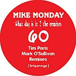 Mike Monday What Day Is It?: The Remixes (3 Track Maxi-Single)