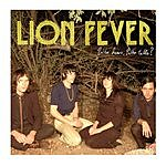 Lion Fever Who Hears, Who Tells? (Single)