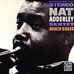 Nat Adderley Sextet Much Brass