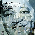 Lester Young In Washington, D.C. 1956, Vol.5