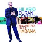 Hilario Duran Encuentro En La Habana