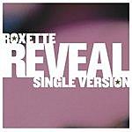 Roxette Reveal (Single)