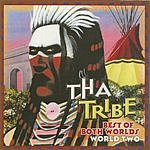 Tha Tribe The Best Of Both Worlds: World Two