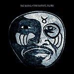 Taj Mahal The Natch'l Blues (Remastered With Bonus Tracks)