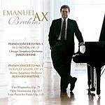 Emanuel Ax Piano Concertos/Two Rhapsodies, Op.79/Intermezzos, Op.117 & Op.119