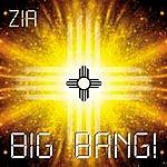 Zia Big Bang