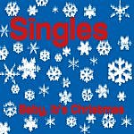 The Singles Baby, It's Christmas (Single)