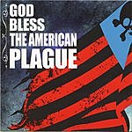 The American Plague God Bless The American Plague