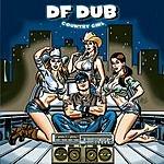 DF Dub Country Girl (Edited)