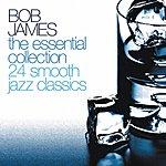 Bob James Bob James: The Essential Collection - 24 Smooth Jazz Classics