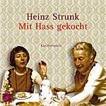 Heinz Strunk Mit Hass Gekocht