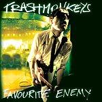 Trashmonkeys Favourite Enemy
