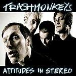 Trashmonkeys Attitudes In Stereo (4-Track Maxi-Single)