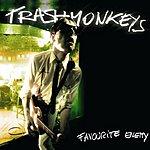 Trashmonkeys Favourite Enemy/Gone Daddy Gone