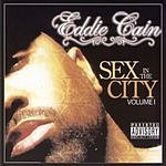 Eddie Cain Sex In The City Vol.1 (Parental Advisory)
