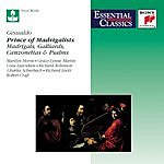 Robert Craft Prince Of Madrigalists: Madrigals, Galliards, Canzonettas & Psalms