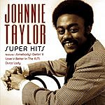 Johnnie Taylor Johnnie Taylor: Super Hits