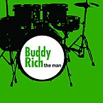 Buddy Rich Buddy Rich - The Man