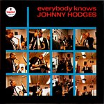 Johnny Hodges Everybody Knows