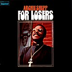 Archie Shepp For Losers