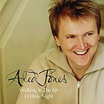 Aled Jones Walking In The Air/O Holy Night