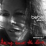 Bebel Gilberto Bring Back The Love (Remixes EP 1)