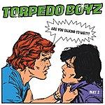 Torpedo Boyz Are You Talking To Me ??? (Part 2) (4-Track Maxi-Single)