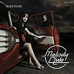 Melody Club Fever Fever (2-Track Single)