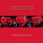 Incubus Megalomaniac/Monuments And Melodies