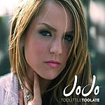 JoJo Too Little Too Late/Get It Poppin'