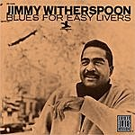 Jimmy Witherspoon Blues For Easy Lovers (Remastered)