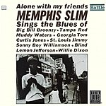 Memphis Slim Alone With My Friends (Remastered)