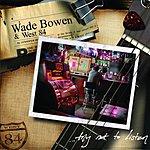 Wade Bowen Try Not To Listen