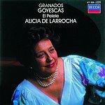 Alicia De Larrocha Goyescas (Dandies In Love)