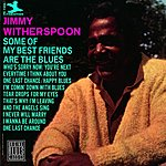 Jimmy Witherspoon Some Of My Best Friends Are The Blues (Remastered)