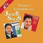 Javier Solís Serie 2 En 1: Romance/Inolvidables Con Javier Solis