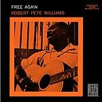 Robert Pete Williams Free Again (Remastered)