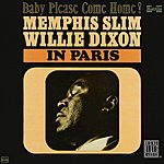 Memphis Slim In Paris: Baby Please Come Home! (Remastered)