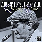 Zoot Sims Zoot Sims Plays Johnny Mandel: Quietly There
