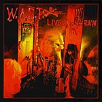 W.A.S.P. Live…In The Raw (With Bonus Tracks)