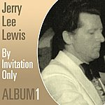 Jerry Lee Lewis By Invitation Only - Album 1