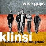 Wise Guys Klinsi - Warum Hast Du Das Getan? (Single)