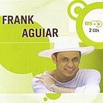 Frank Aguiar Bis - Frank Aguiar