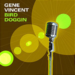Gene Vincent Bird Doggin