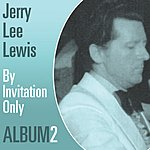 Jerry Lee Lewis By Invitation Only: Album Two