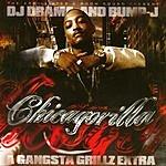 DJ Drama Chicagorilla - Gangsta Grillz Extra (Parental Advisory/With Bonus TracK)